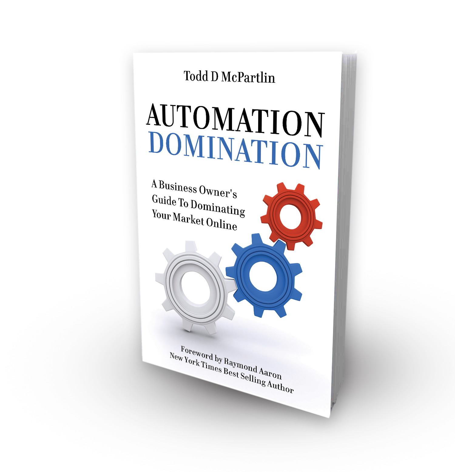 Automation Domination: A Business Owners Guide To Dominating Your Market Online